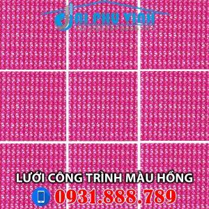 Lưới bao che xây dựng màu hồng - Lưới bao che công trình màu hồng - Pink. Lh 0931888789